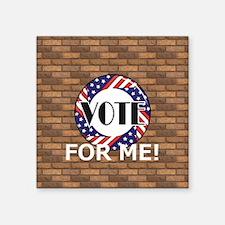 """Vote for Me Square Sticker 3"""" x 3"""""""