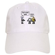 You're both nuts. Screw you! Baseball Cap