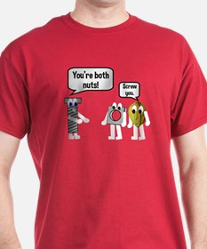You're both nuts. Screw you! T-Shirt