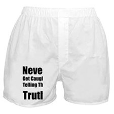 Never Get Caught Telling the Truth Boxer Shorts