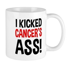 I Kicked Cancer's Ass Small Mug