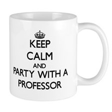 Keep Calm and Party With a Professor Mugs