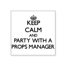 Keep Calm and Party With a Props Manager Sticker