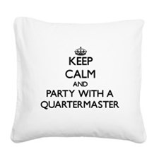 Keep Calm and Party With a Quartermaster Square Ca