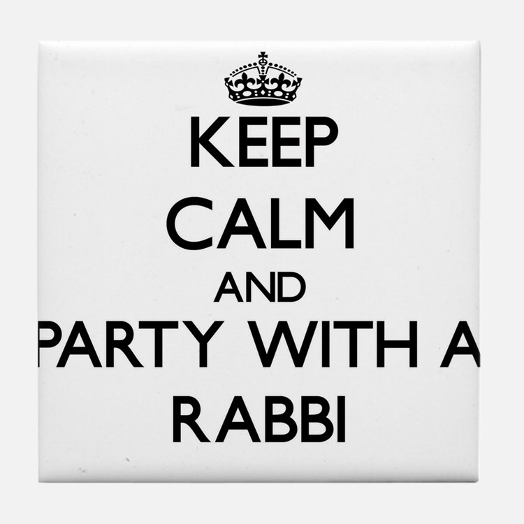 Keep Calm and Party With a Rabbi Tile Coaster