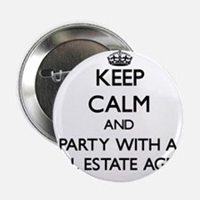 """Keep Calm and Party With a Real Estate Agent 2.25"""""""