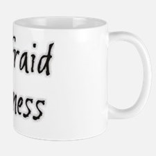 Be Not Afraid of Greatness Mug
