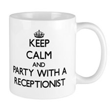 Keep Calm and Party With a Receptionist Mugs