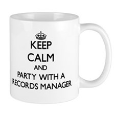 Keep Calm and Party With a Records Manager Mugs