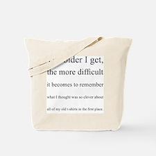 The_older_I_get.png Tote Bag