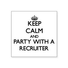 Keep Calm and Party With a Recruiter Sticker