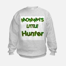 Mommy's little Hunter Sweatshirt
