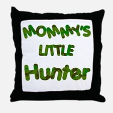 Mommy's little Hunter Throw Pillow