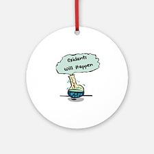 Oxidants Happen - Chemistry Humor Round Ornament