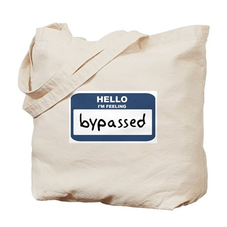 Feeling bypassed Tote Bag