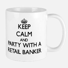 Keep Calm and Party With a Retail Banker Mugs
