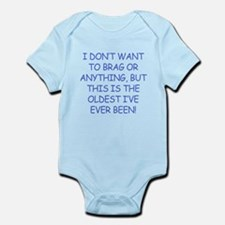 Birthday Humor (Brag) Infant Bodysuit