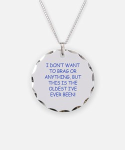 Birthday Humor (Brag) Necklace