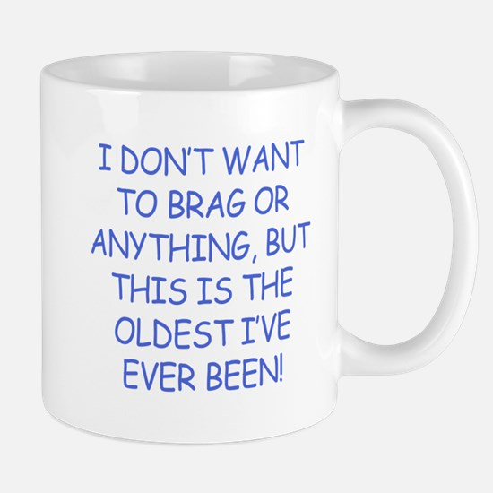 Birthday Humor (Brag) Mug