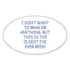 Birthday Humor (Brag) Bumper Stickers
