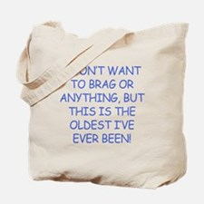 Birthday Humor (Brag) Tote Bag