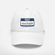 Feeling available Baseball Baseball Cap