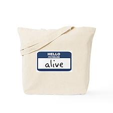 Feeling alive Tote Bag