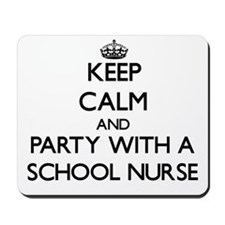Keep Calm and Party With a School Nurse Mousepad
