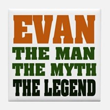 EVAN - the legend! Tile Coaster