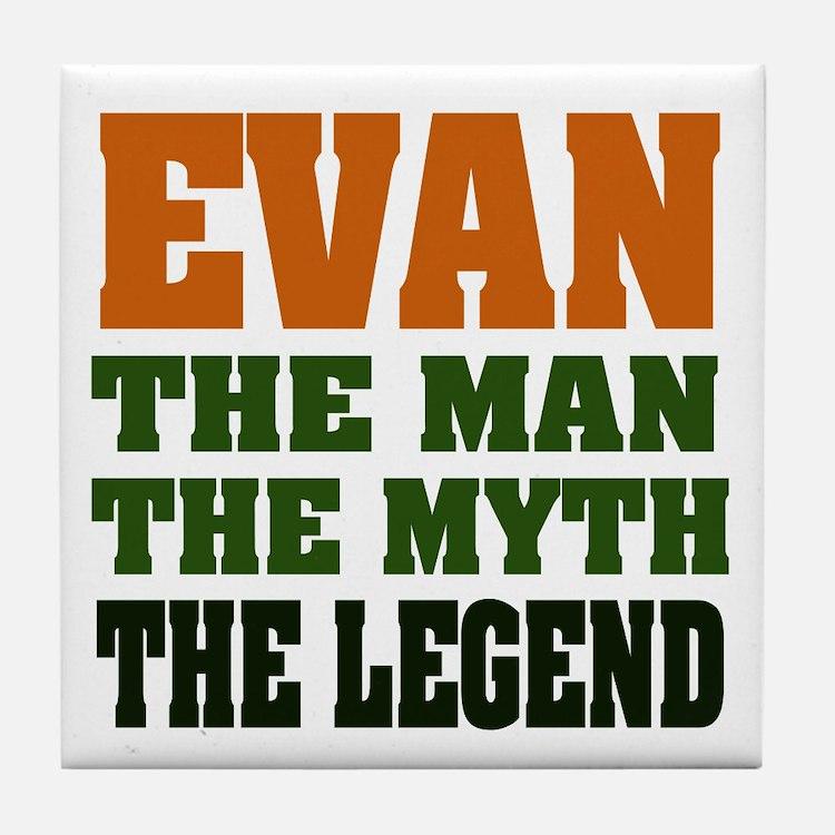 EVAN - the legend! Tile Coaster