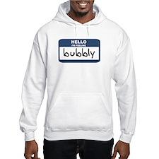Feeling bubbly Hoodie