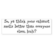 Exhaust Smells ... Bumper Bumper Sticker