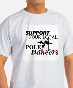 Support Your Local Pole Dancers T-Shirt