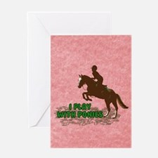 I Play with Ponies Greeting Card