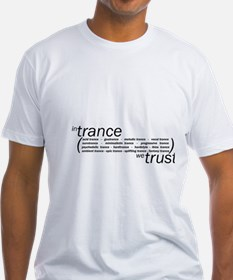 In Trance We Trust Shirt