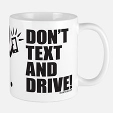 Dont Text and Drive Mugs