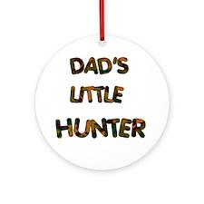 Dads Little Hunter Ornament (Round)