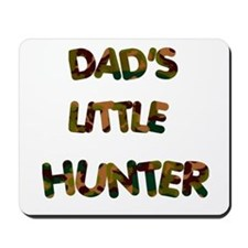 Dads Little Hunter Mousepad
