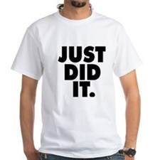 Just did it Shirt
