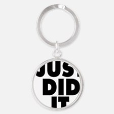Just did it Round Keychain