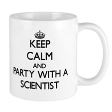 Keep Calm and Party With a Scientist Mugs