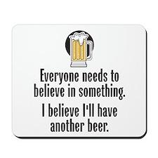 Beer Believe - Mousepad