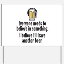 Beer Believe - Yard Sign