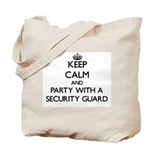 Keep Calm and Party With a Security Guard Tote Bag