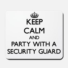 Keep Calm and Party With a Security Guard Mousepad