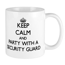Keep Calm and Party With a Security Guard Mugs