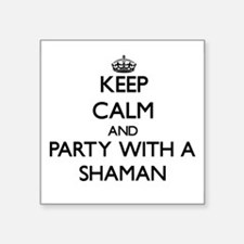 Keep Calm and Party With a Shaman Sticker