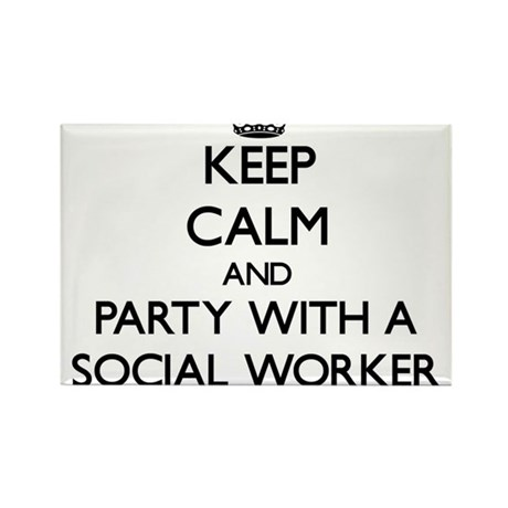 Keep Calm and Party With a Social Worker Magnets