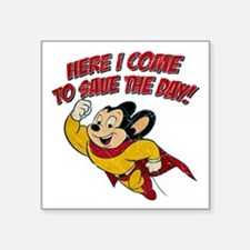 """Here I Come to Save the Day Square Sticker 3"""" x 3"""""""