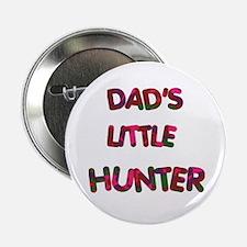 Dads Little Hunter pinks Button